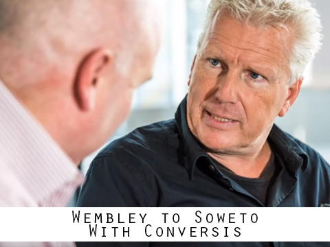 Wembley to Soweto with Conversis